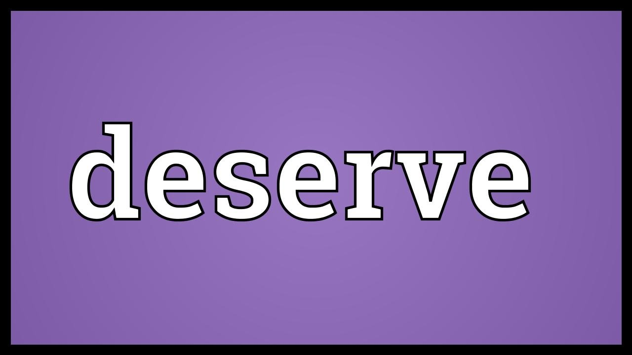 Deserve Meaning