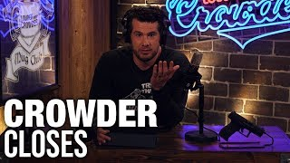 CROWDER CLOSES: Getting What You Deserve | Louder With Crowder