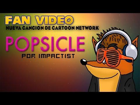 Fan-Video Music | Cartoon Network Popsicle
