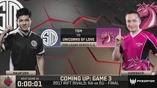 [2017 Rift Rivals EU-NA] Finals - TSM vs UOL - G3 - League of Legends - TSM vs Unicorns of Love