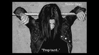 "Texte Oral - ""Trop tard..."""