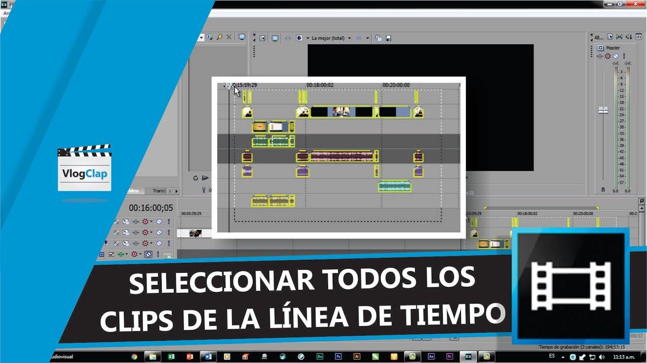 Sony Vegas Pro N 03 Seleccionar Todos Los Clips De La Línea De Tiempo De Forma Fácil Youtube