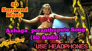 😍Azhaga poranthuputte song(8D Audio)/Siruthai_Movie I Tamil Kuthu Song I Tamil item song