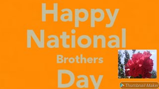 Happy Brother's Day wishes to all my lovely brothers💐