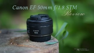 Canon EF 50mm f/1.8 STM Lens Hands-On Review - Bargain Excellence!