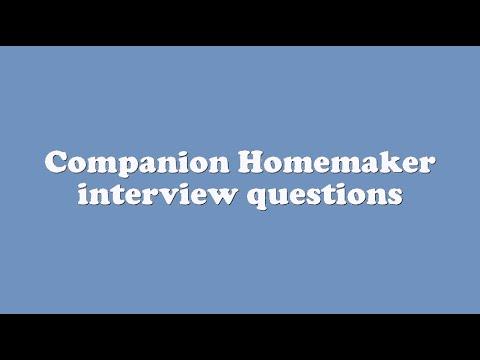 Companion Homemaker interview questions