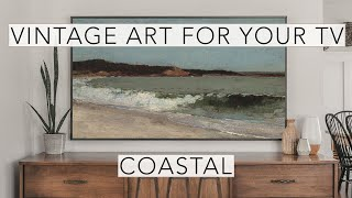 Coastal | Vintage Art Slideshow for your TV | 1hr of 4K HD Paintings