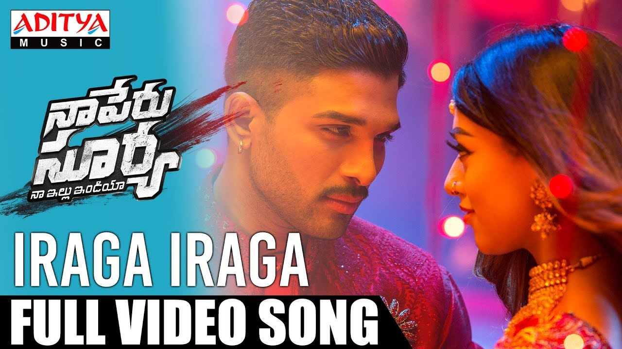 Download Iraga Iraga Full Video Song | Naa Peru Surya Naa Illu India Songs | Allu Arjun, Anu Emannuel
