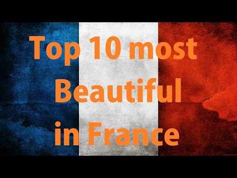 Top 10 most beautiful places in France Travel Advice