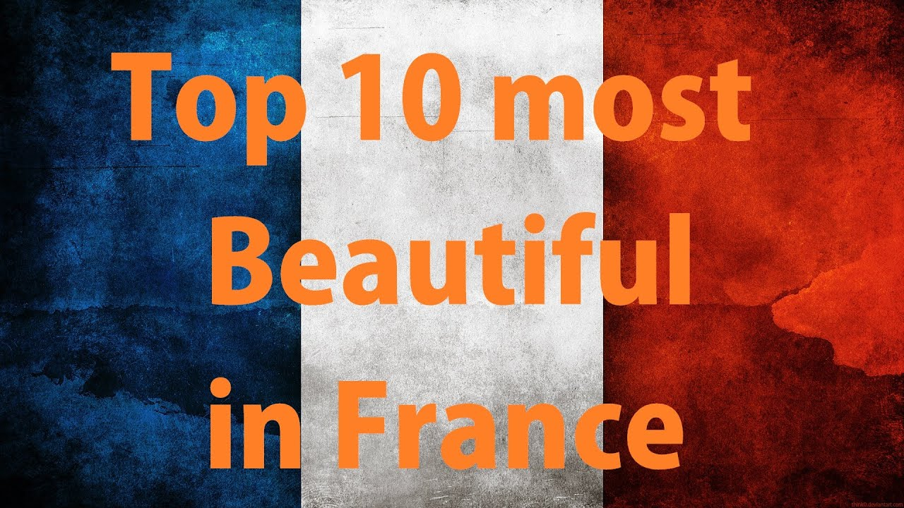 top 10 most beautiful places in france travel advice youtube. Black Bedroom Furniture Sets. Home Design Ideas