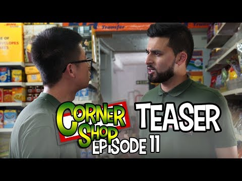 "CORNER SHOP | EPISODE 11 ""TEASER"" TRAILER (FULL TRAILER OUT ON FRIDAY!)"