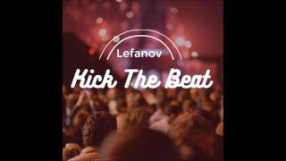 Lefanov - Kick The Beat