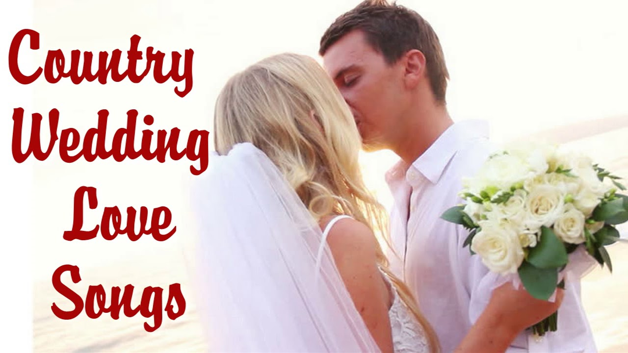 Best Country Wedding Songs