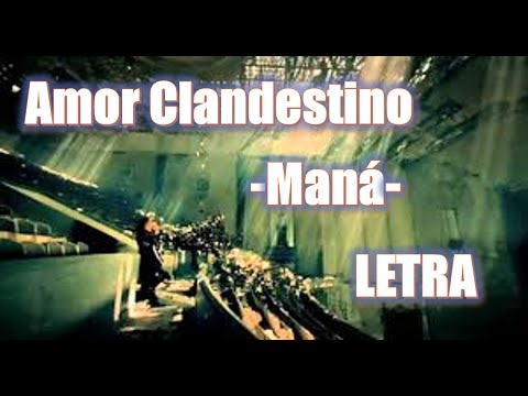 Amor Clandestino - Mana- LETRA