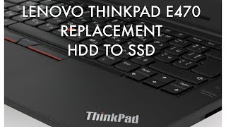 Lenovo Thinkpad E470  how to replacement HDD to SSD Disassembly