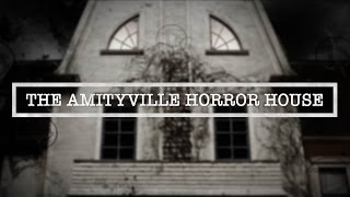 The Amityville Horror House | One Of The World's Most Haunted Houses