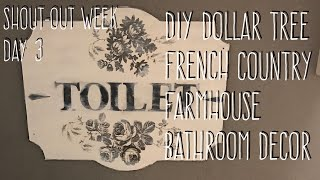 Shout-out Week Day 3-DIY Dollar Tree French Country Farmhouse Bathroom Decor
