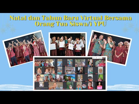 Perayaan Natal dan Tahun Baru Secara Virtual Bersama Orang Tua Siswa/Siswi YPU