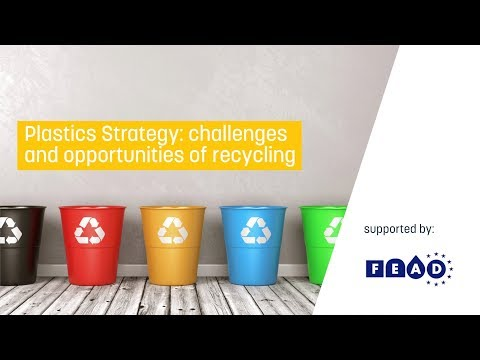 Plastics Strategy: challenges and opportunities of recycling