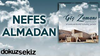 Nefes Almadan - Volkan Akmehmet & İnanç Şanver (Göç Zamanı Soundtrack)