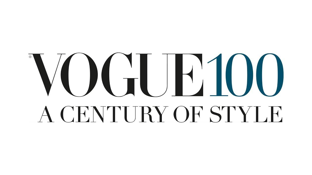 Vogue 100: A Century of Style - YouTube 100 Century