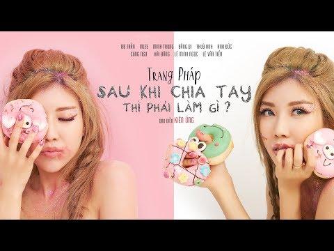 TRANG PHÁP - Sau Khi Chia Tay Thì Phải Làm Gì (Official MV) ft. Huniixo - Xillix | 4K