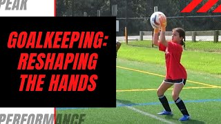 Goalkeeper Training: Reshaping the Hands to Catch the Ball