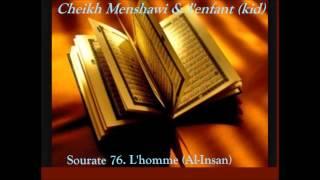 Coran Sourate 76. L'homme (Al-Insan)Cheikh Menshawi+répétition enfant(kid)