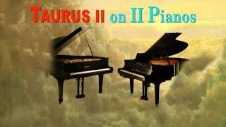 TAURUS II on two pianos