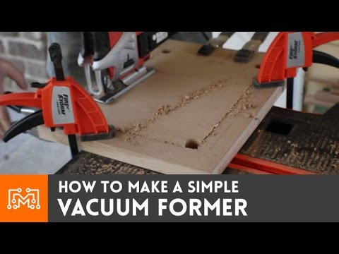 How to make a simple vacuum former