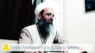 Imam Rabbaniden Şok Açıklama Sofilere
