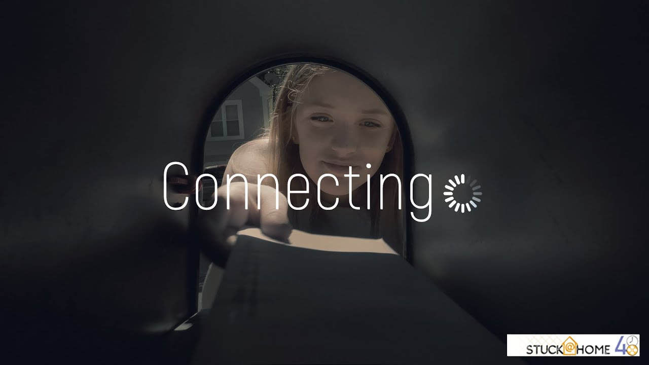 Connecting | Stuck at Home 48HFP 2020