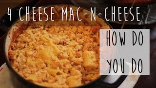 Four Cheese Macaroni and Cheese How Do You Do