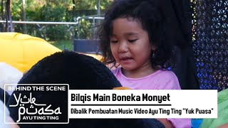 "Bilqis Main Boneka Monyet | Dibalik Pembuatan   Ayu Ting Ting ""Yuk Puasa"""