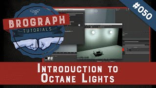 Brograph Tutorial 050 - Introduction to Octane Lights