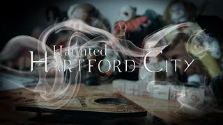 Haunted Hartford City | Documentary | Trailer