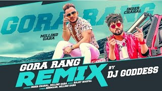 Gora Rang Remix Inder Chahal Millind Gaba Dj Goddess 2019 Muzik Blasters
