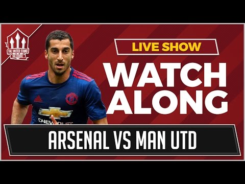 Arsenal Vs Manchester United LIVE STREAM WATCHALONG