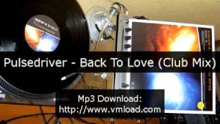 Watch Pulsedriver Back To Love club Mix video