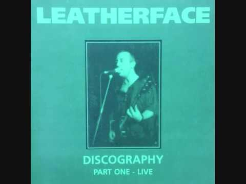 Leatherface - Discography Part One Live (full album)