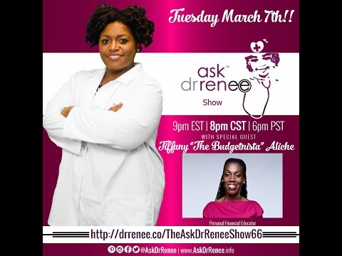 """Ask Dr. Renee Show with Tiffany """"The Budgetnista"""" Aliche"""