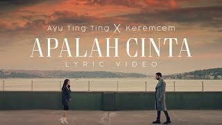 Gambar cover Ayu Ting Ting x Keremcem - Apalah Cinta (Official Lyric Video)