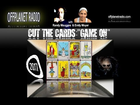 OffPlanet Radio with Randy Maugans & Emily Moyer--2017: Cut the Cards