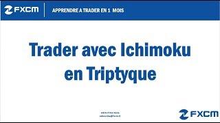 16 Trader avec Ichimoku en Triptyque – Apprendre à trader en 1 mois