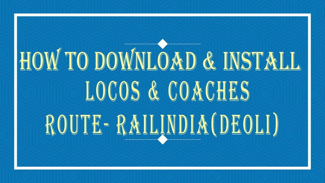 How To Install Locos & Coaches for RailIndia Route in MSTS