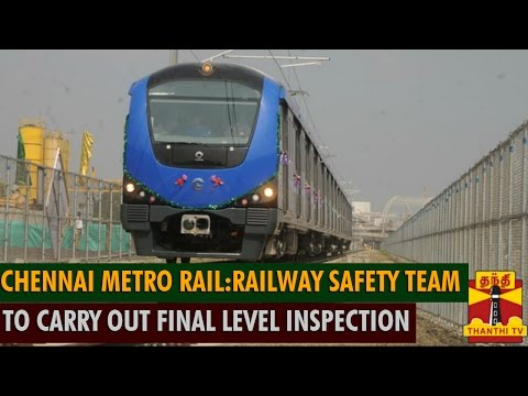 Koyembedu-Alandur Metro Rail Service : Railway Safety Committee To Carry Out Final Level Inspection