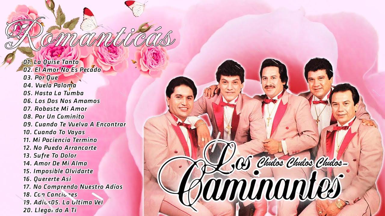 CAMINANTES 25 GRANDES ÉXITOS ROMANTICOS - CAMINANTES EXITOS SUS MEJORES CANCIONES MIX
