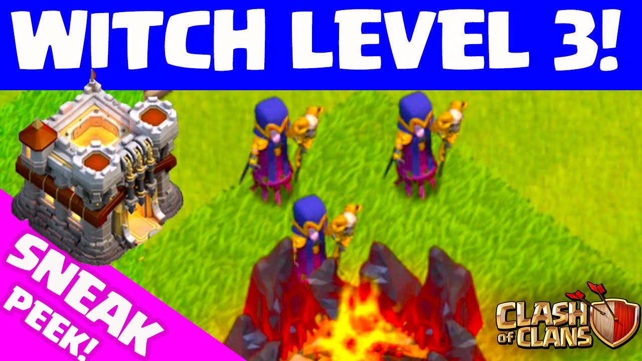 Clash of Clans UPDATE ♦ WITCH LEVEL 3! ♦ Sneak Peek! ♦ CoC ...