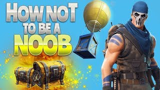 HOW NOT to be a NOOB (Fortnite Battle Royale)