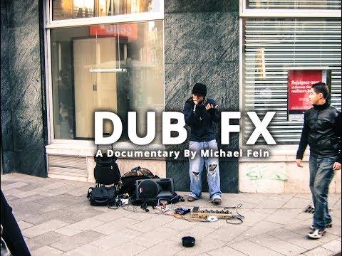 Dub FX - A Documentary by Michael Fein